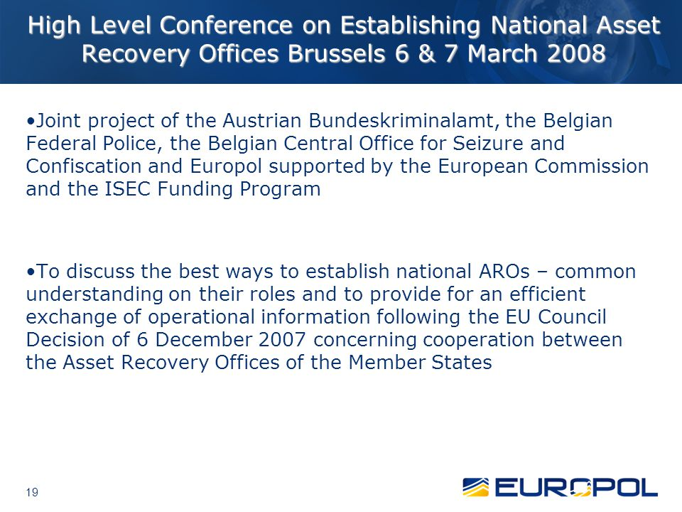 High Level Conference on Establishing National Asset Recovery Offices Brussels 6 & 7 March 2008
