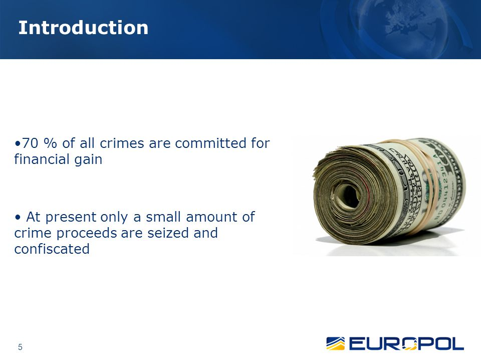 Introduction 70 % of all crimes are committed for financial gain