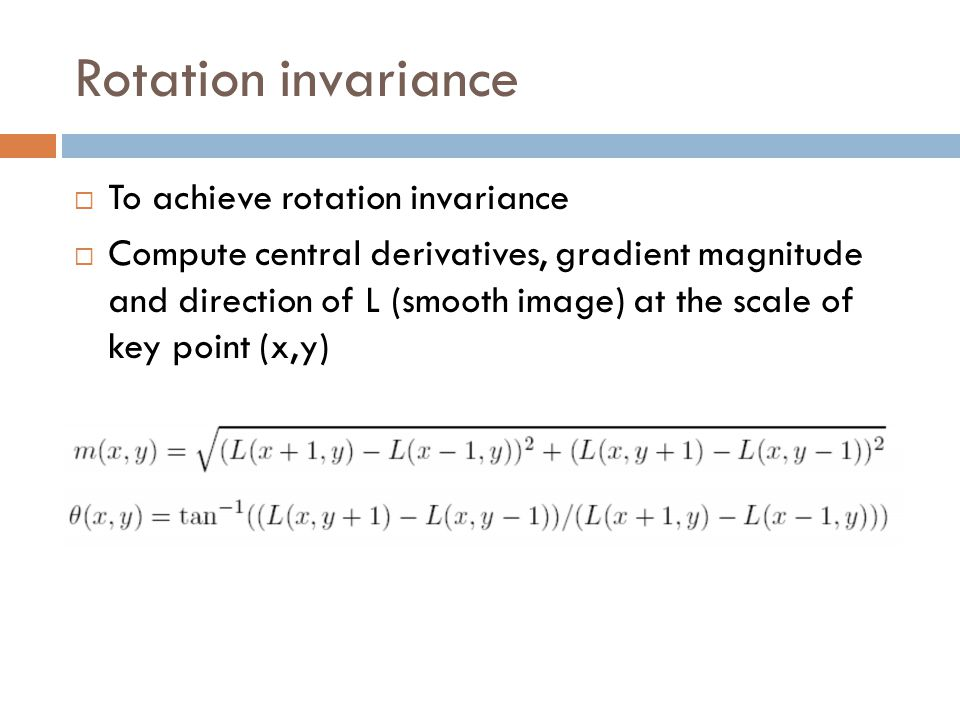Rotation invariance To achieve rotation invariance