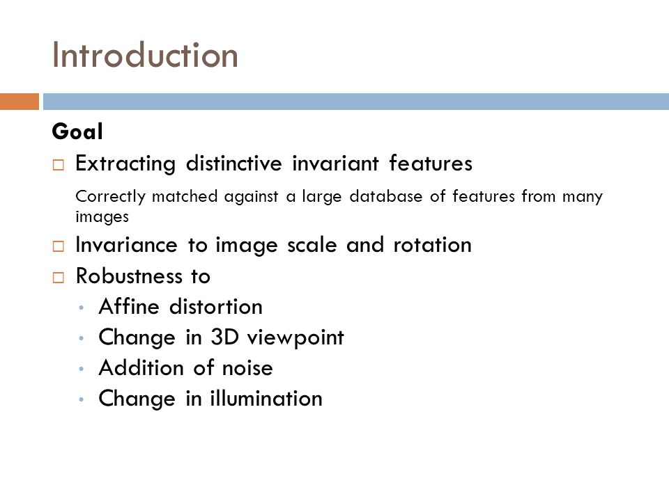 Introduction Goal Extracting distinctive invariant features