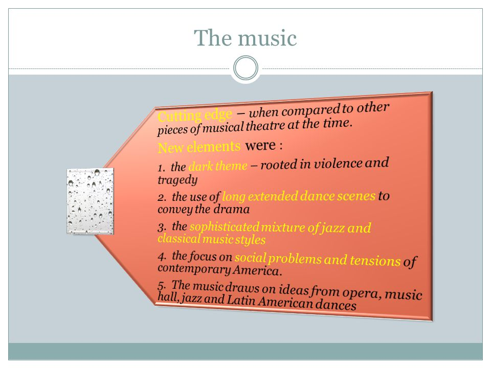 The music Cutting edge – when compared to other pieces of musical theatre at the time. New elements were :