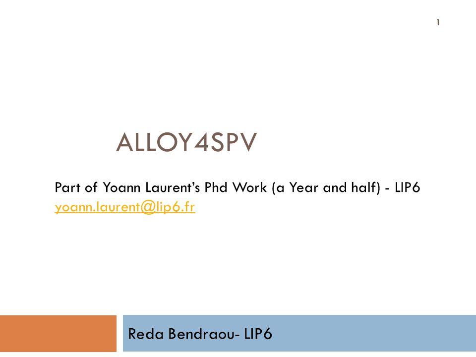 Alloy4SPV Reda Bendraou- LIP6