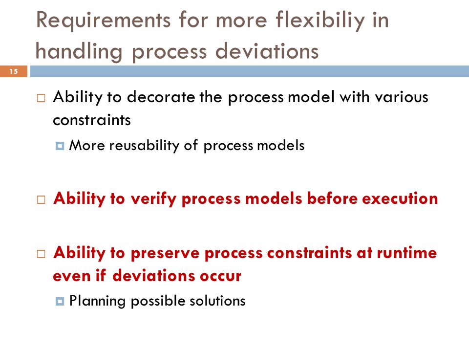Requirements for more flexibiliy in handling process deviations