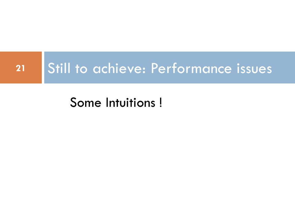 Still to achieve: Performance issues