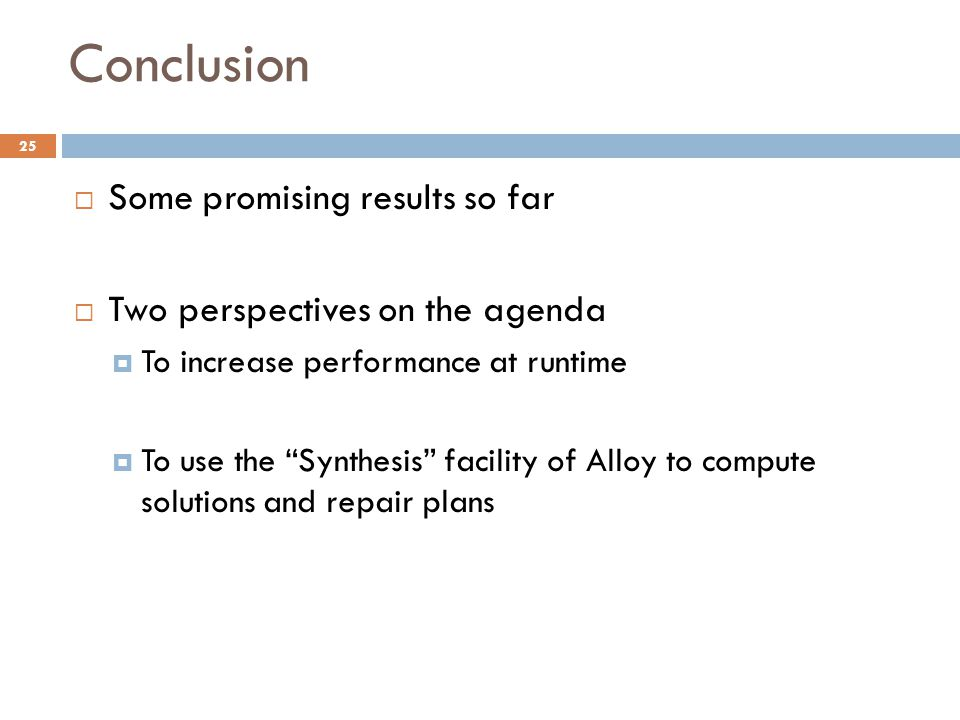 Conclusion Some promising results so far