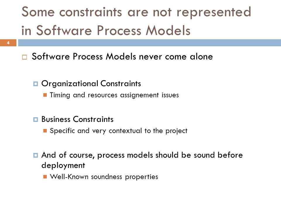 Some constraints are not represented in Software Process Models
