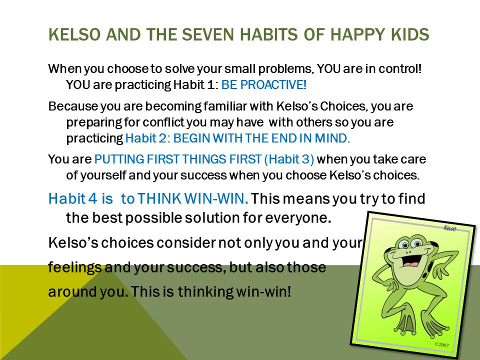 Kelso and the seven habits of happy kids