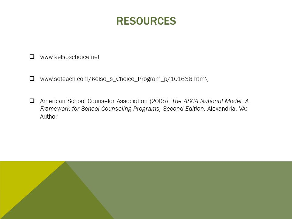 Resources www.kelsoschoice.net