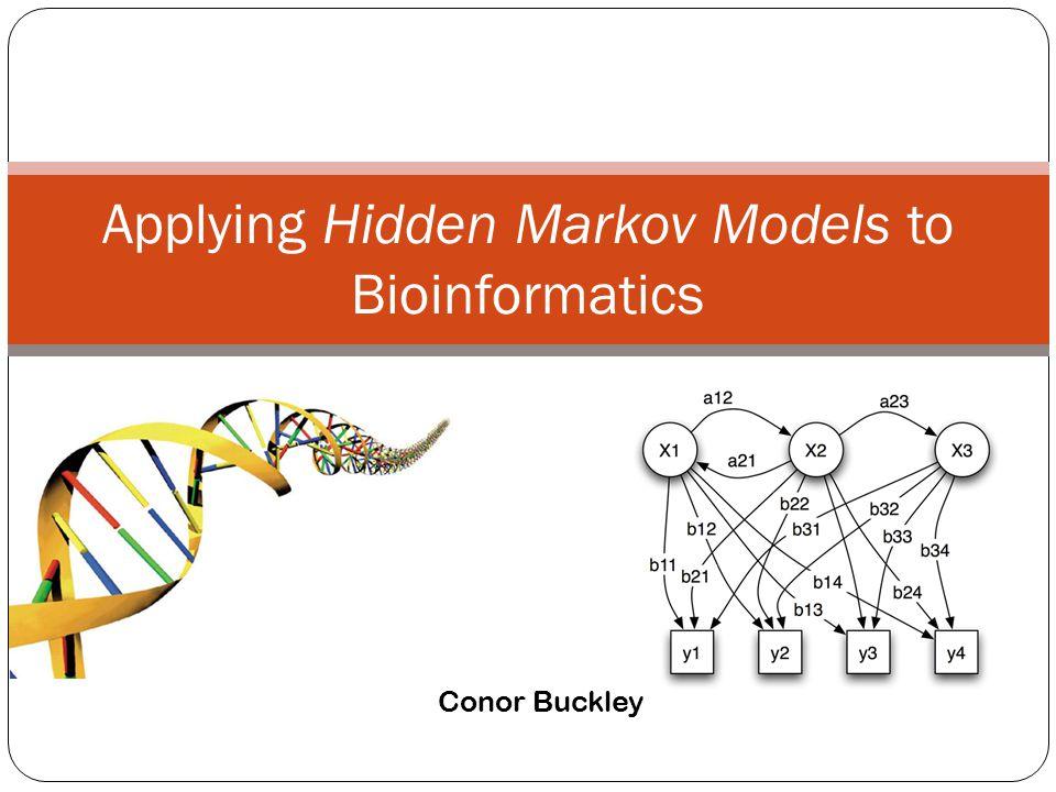 Applying Hidden Markov Models to Bioinformatics