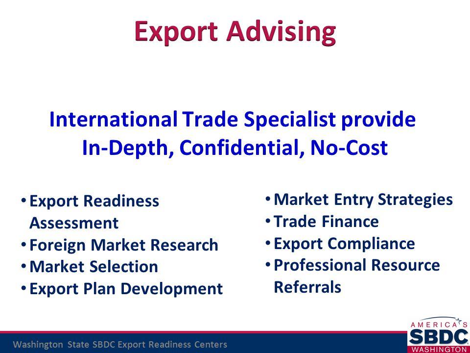 International Trade Specialist provide In-Depth, Confidential, No-Cost