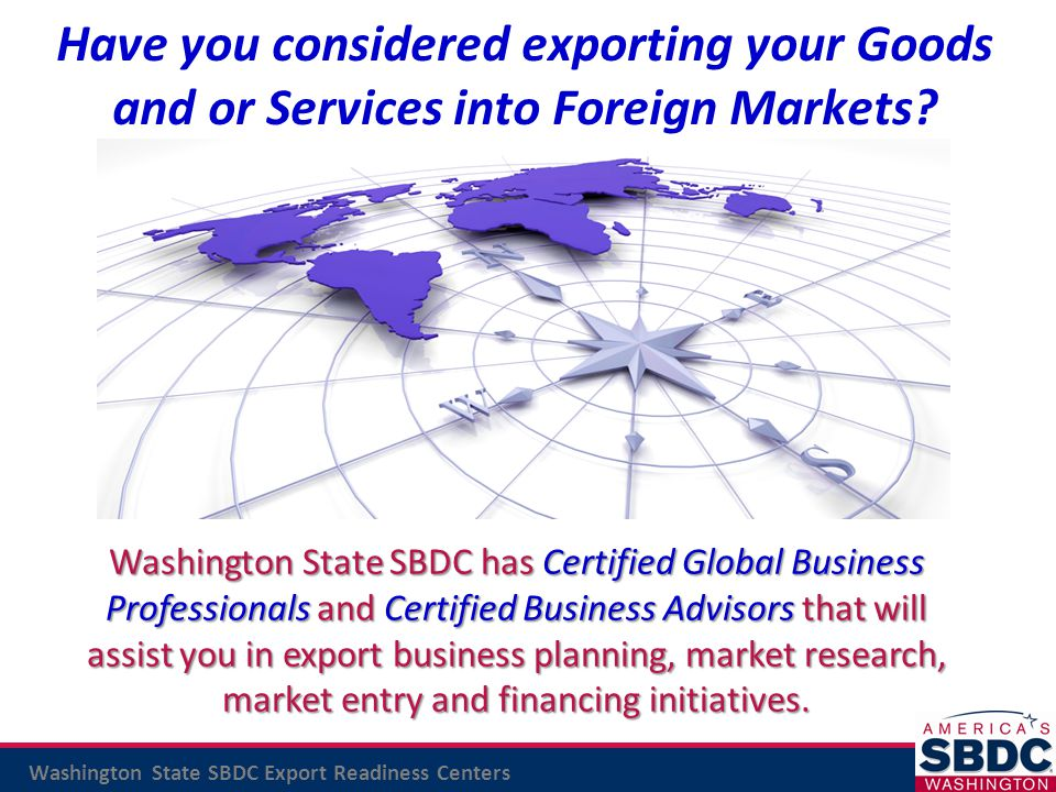 Have you considered exporting your Goods and or Services into Foreign Markets