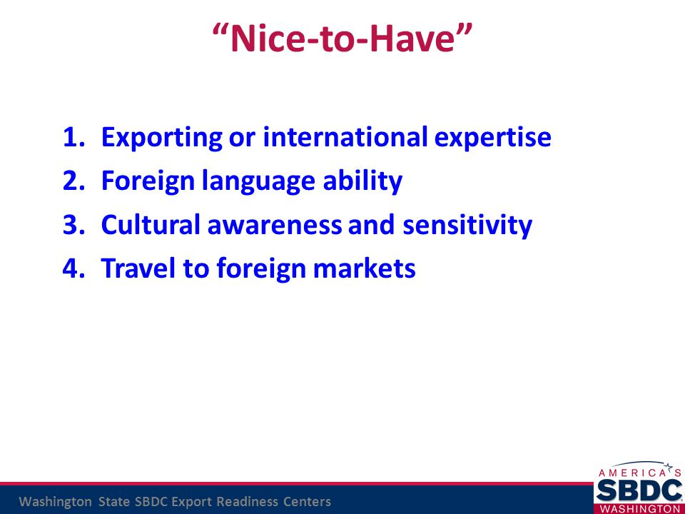 Nice-to-Have Exporting or international expertise