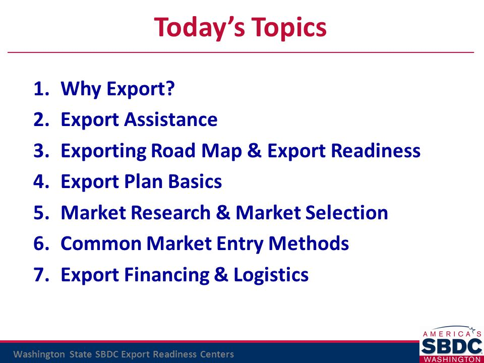 Today's Topics Why Export Export Assistance