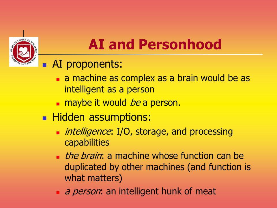 AI and Personhood AI proponents: Hidden assumptions: