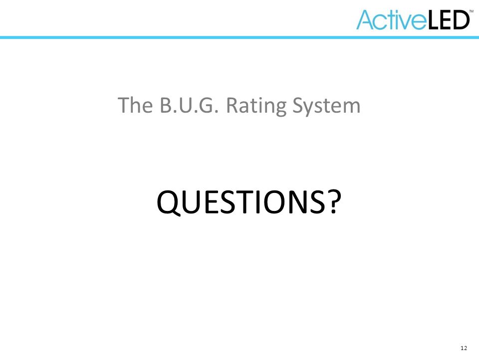 QUESTIONS The B.U.G. Rating System Highlights: