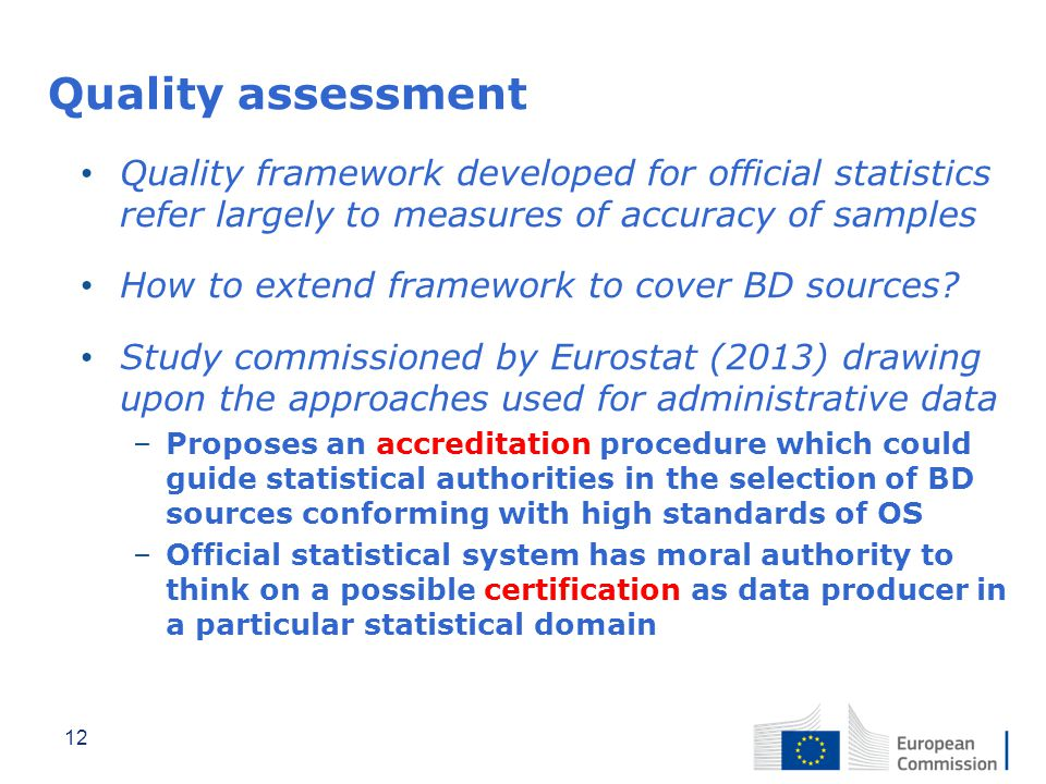 Quality assessment Quality framework developed for official statistics refer largely to measures of accuracy of samples.