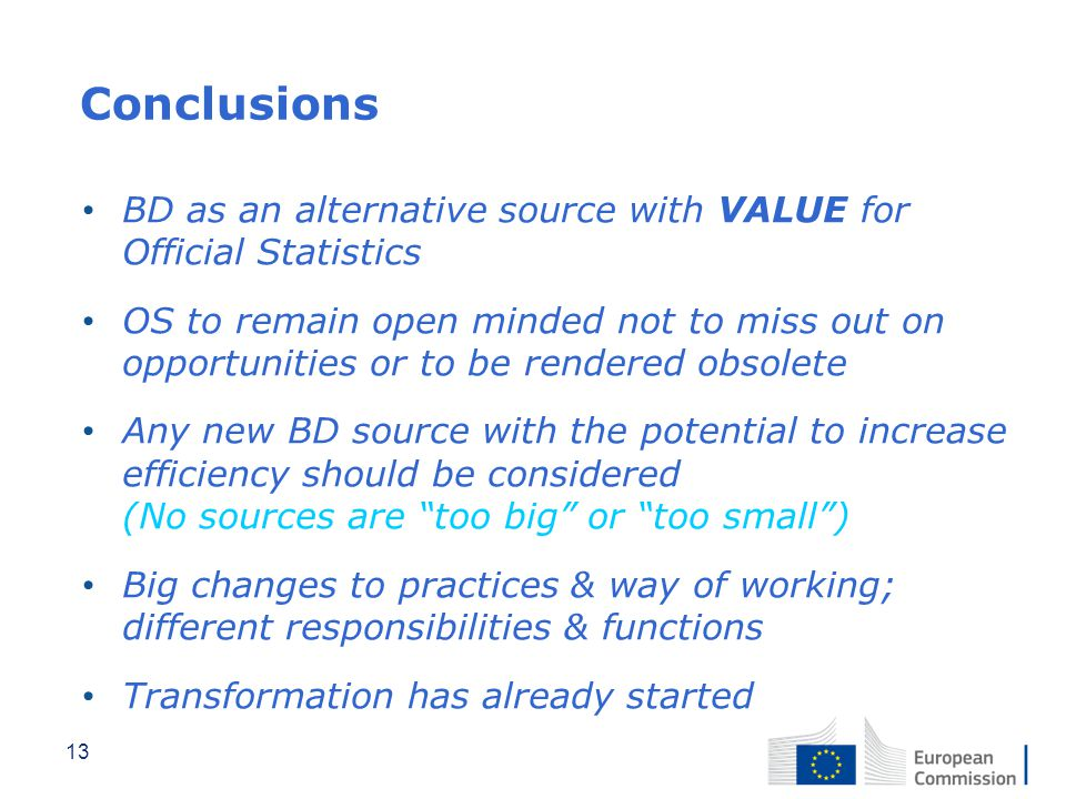 Conclusions BD as an alternative source with VALUE for Official Statistics.