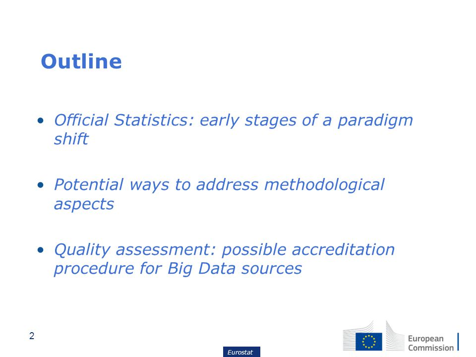 Outline Official Statistics: early stages of a paradigm shift