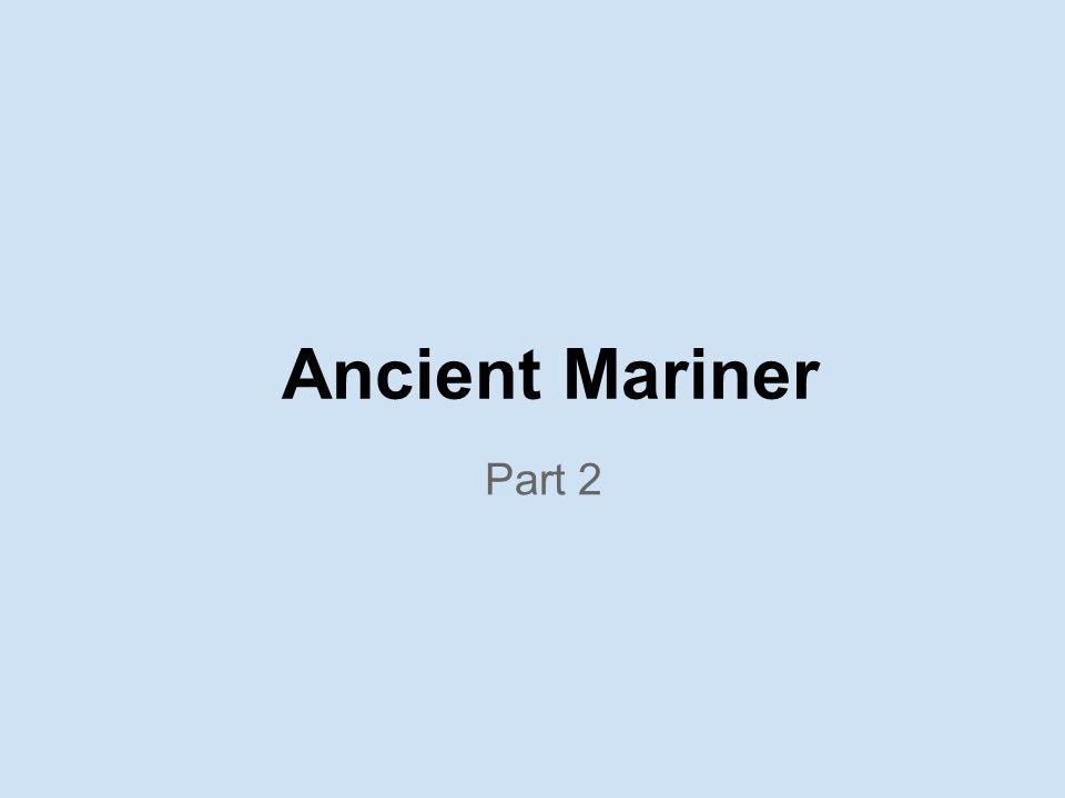 Ancient Mariner Part 2
