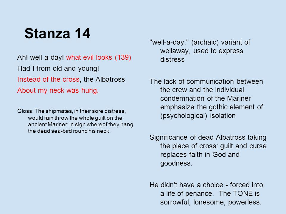 Stanza 14 well-a-day: (archaic) variant of wellaway, used to express distress.