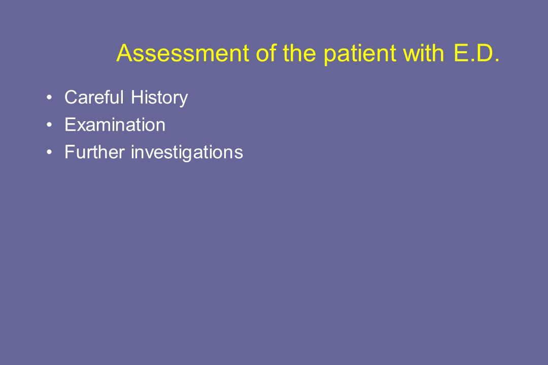 Assessment of the patient with E.D.