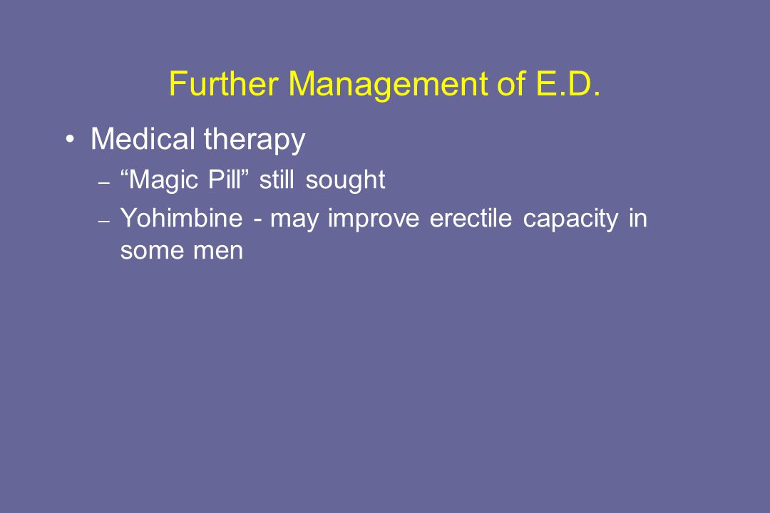 Further Management of E.D.