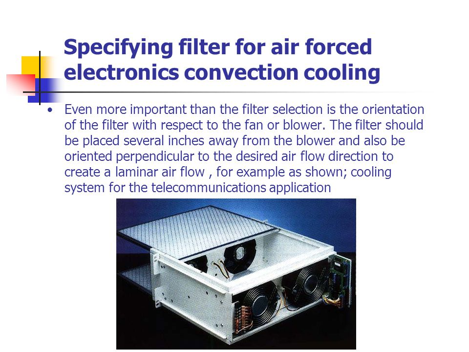 Specifying filter for air forced electronics convection cooling