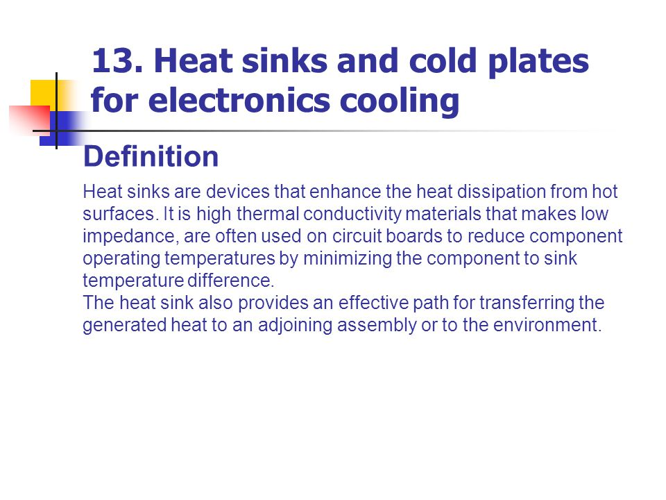 13. Heat sinks and cold plates for electronics cooling