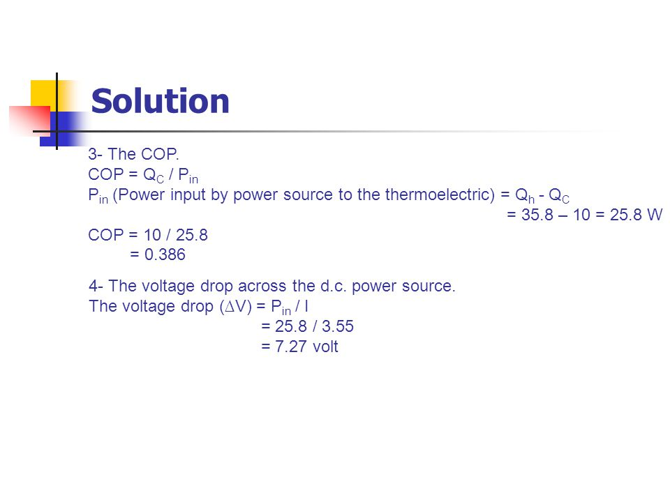 Solution 3- The COP. COP = QC / Pin