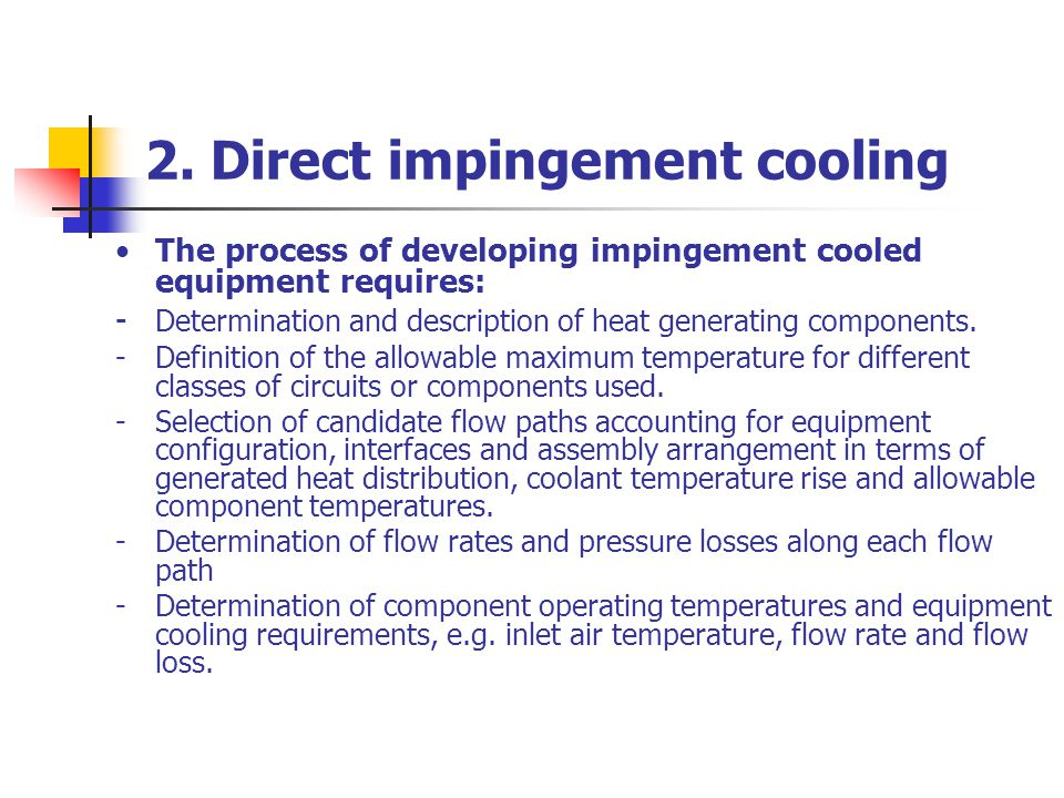 2. Direct impingement cooling