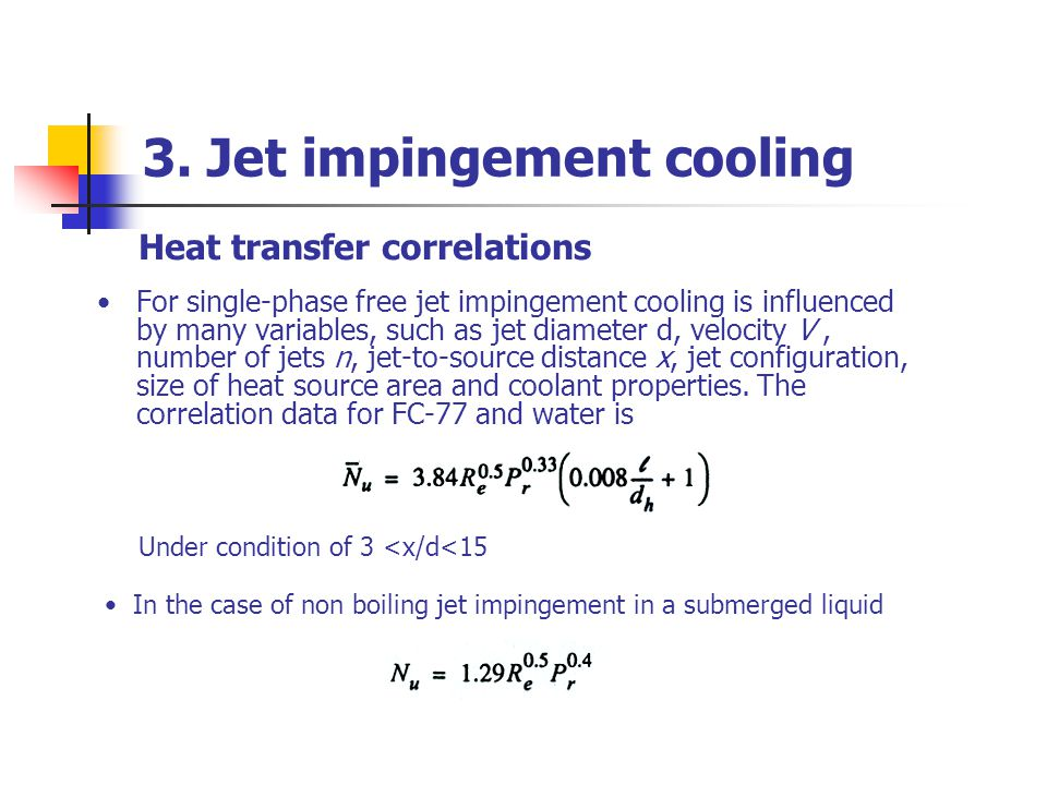 3. Jet impingement cooling