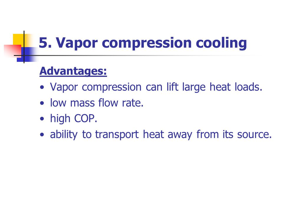 5. Vapor compression cooling