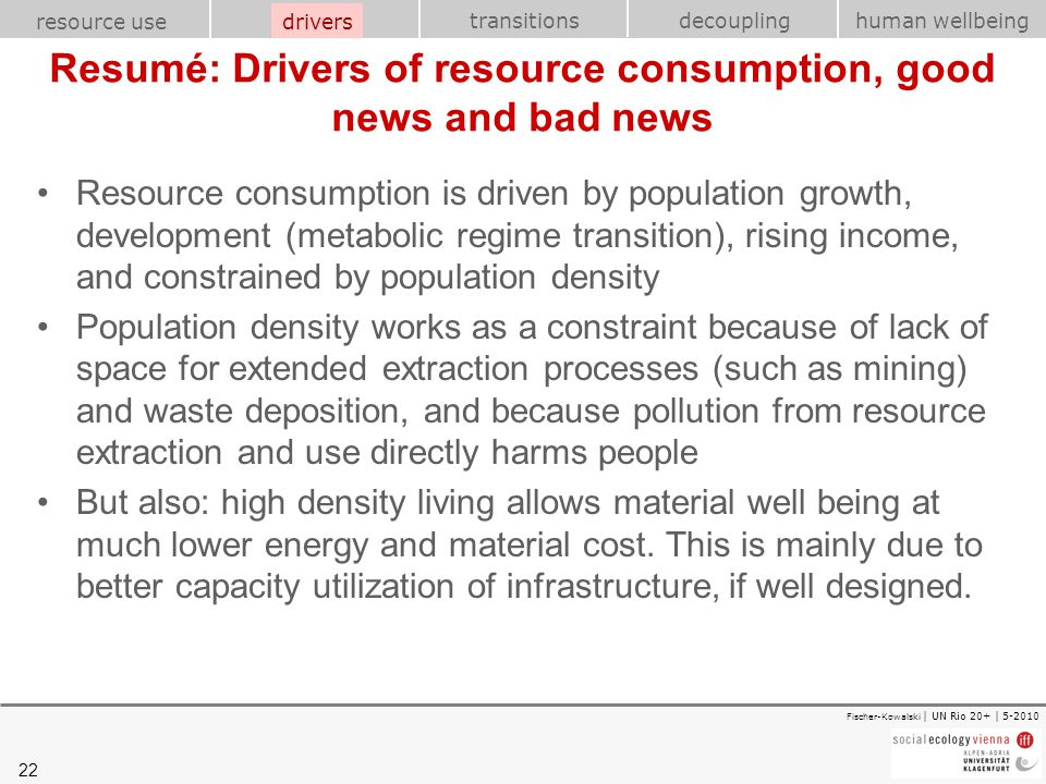 Resumé: Drivers of resource consumption, good news and bad news