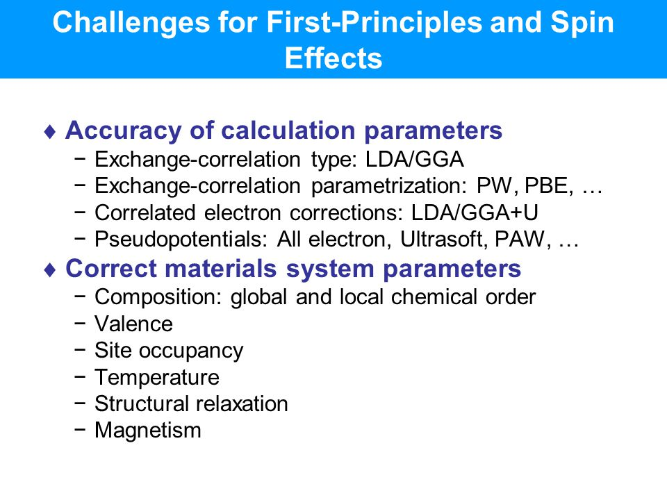 Challenges for First-Principles and Spin Effects