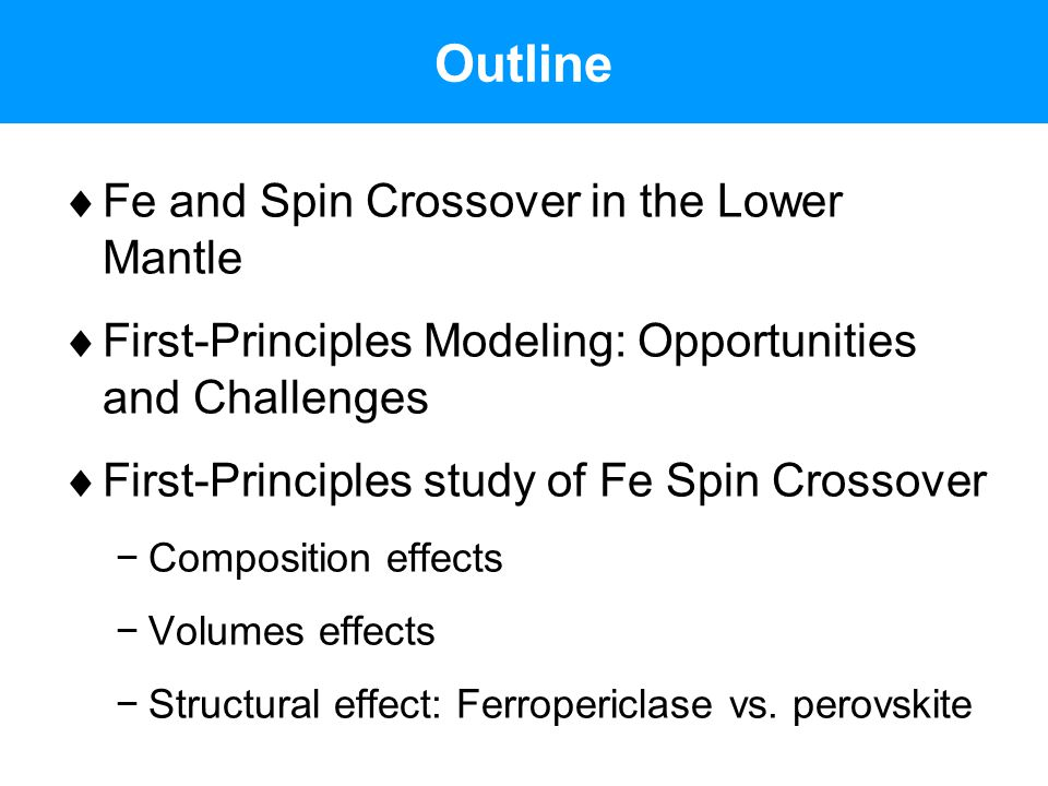 Outline Fe and Spin Crossover in the Lower Mantle
