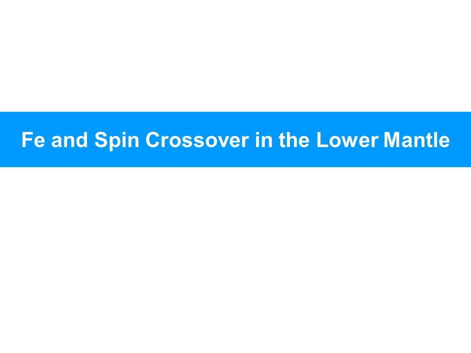 Fe and Spin Crossover in the Lower Mantle