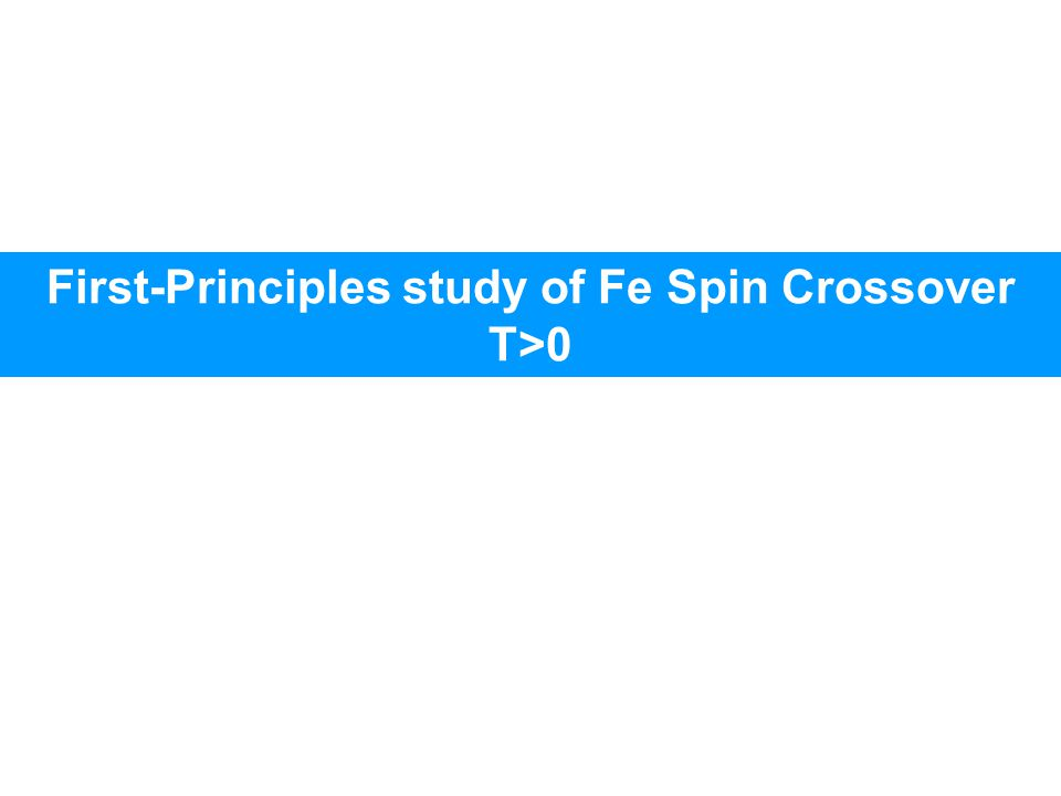 First-Principles study of Fe Spin Crossover T>0