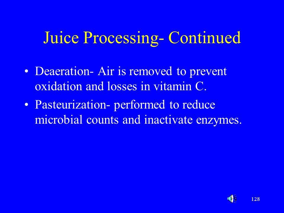 Juice Processing- Continued