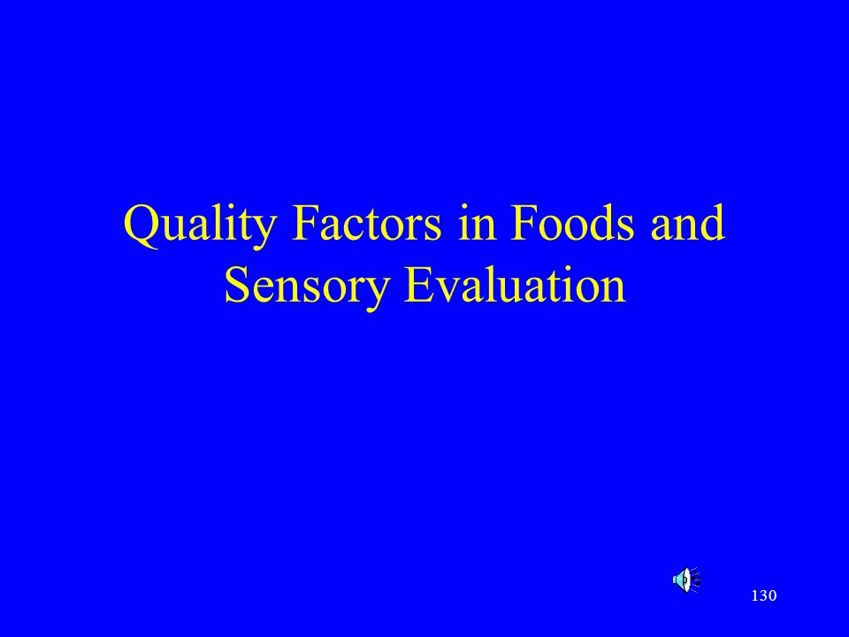 Quality Factors in Foods and Sensory Evaluation