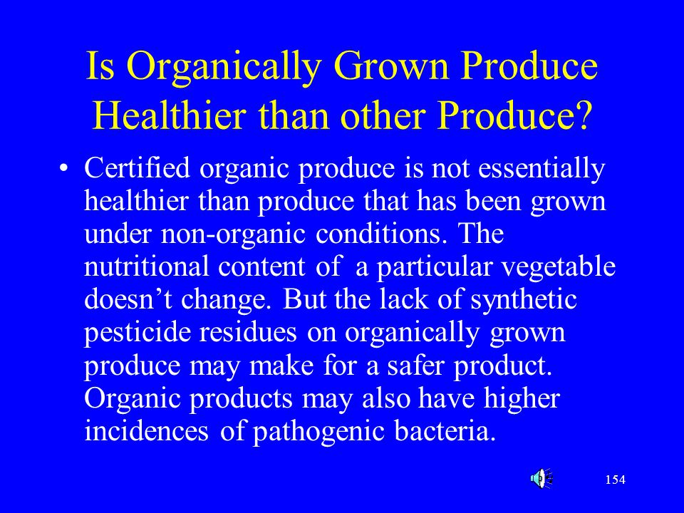Is Organically Grown Produce Healthier than other Produce