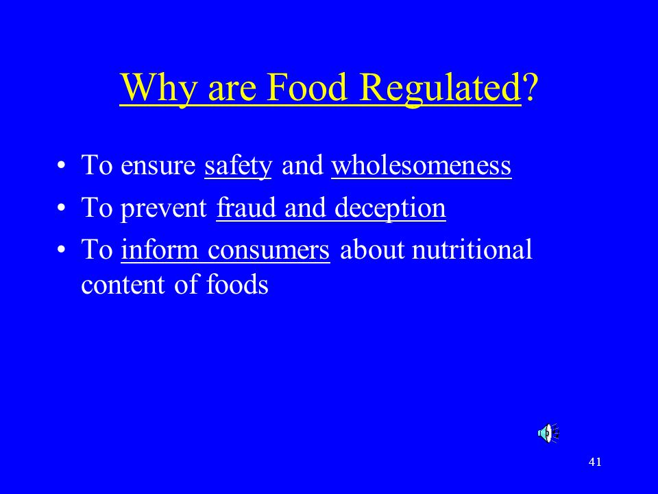 Why are Food Regulated To ensure safety and wholesomeness