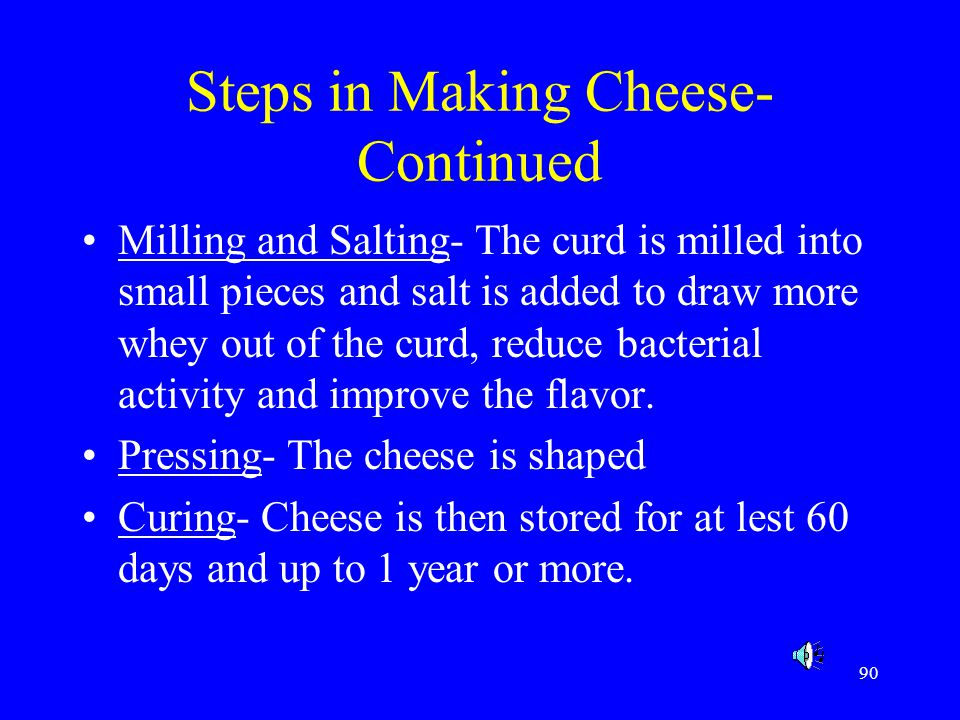 Steps in Making Cheese- Continued