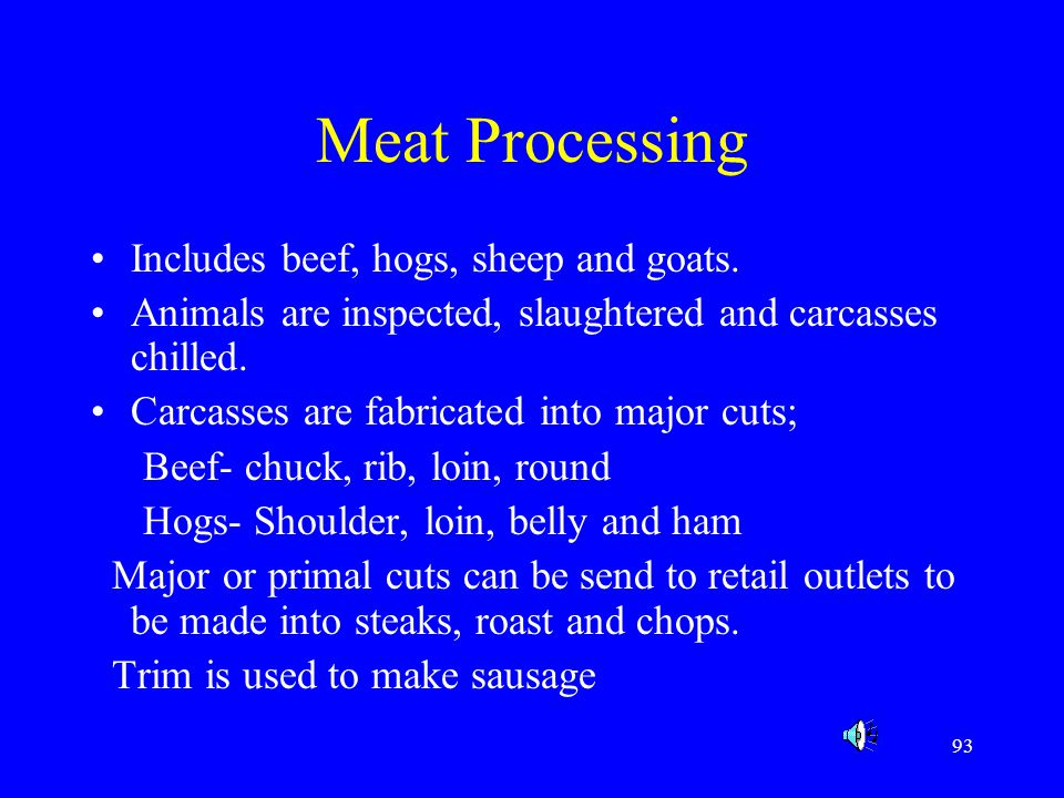 Meat Processing Includes beef, hogs, sheep and goats.