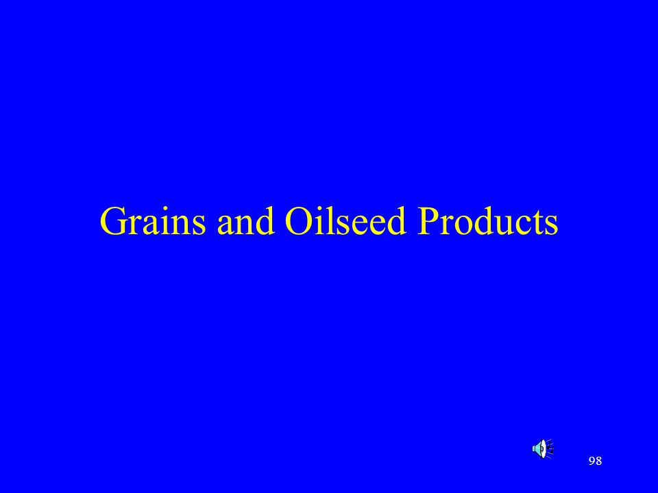 Grains and Oilseed Products