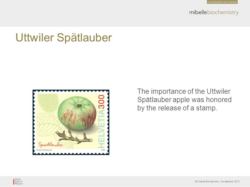 Uttwiler Spätlauber The importance of the Uttwiler Spätlauber apple was honored by the release of a stamp.