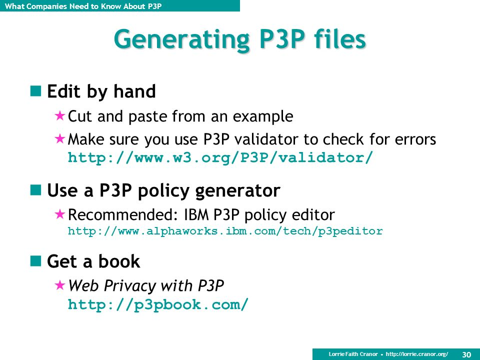 Generating P3P files Edit by hand Use a P3P policy generator