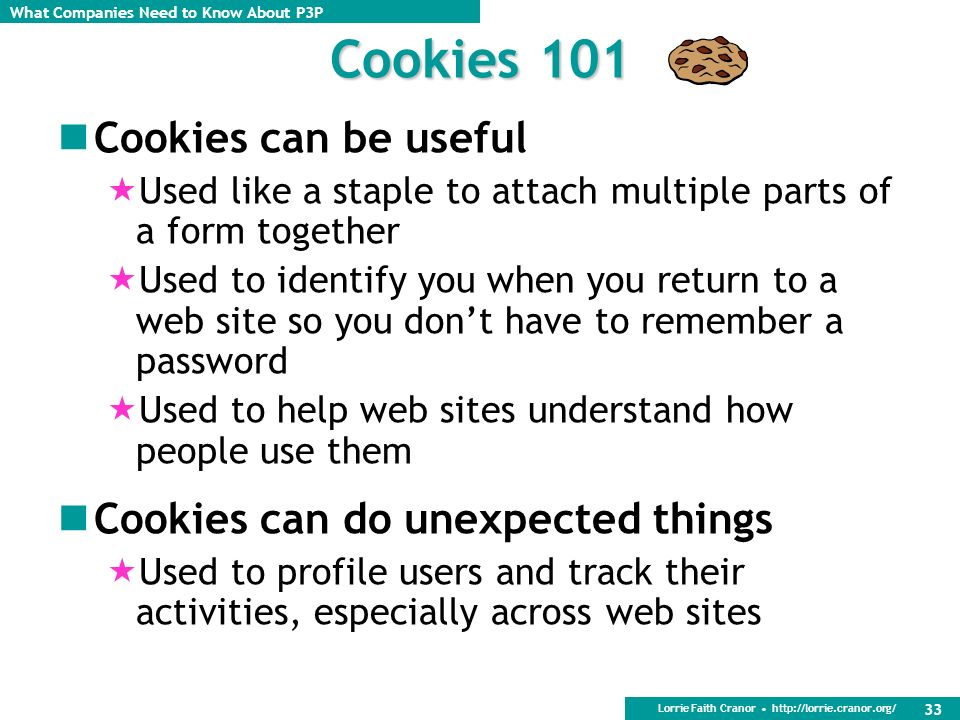 Cookies 101 Cookies can be useful Cookies can do unexpected things
