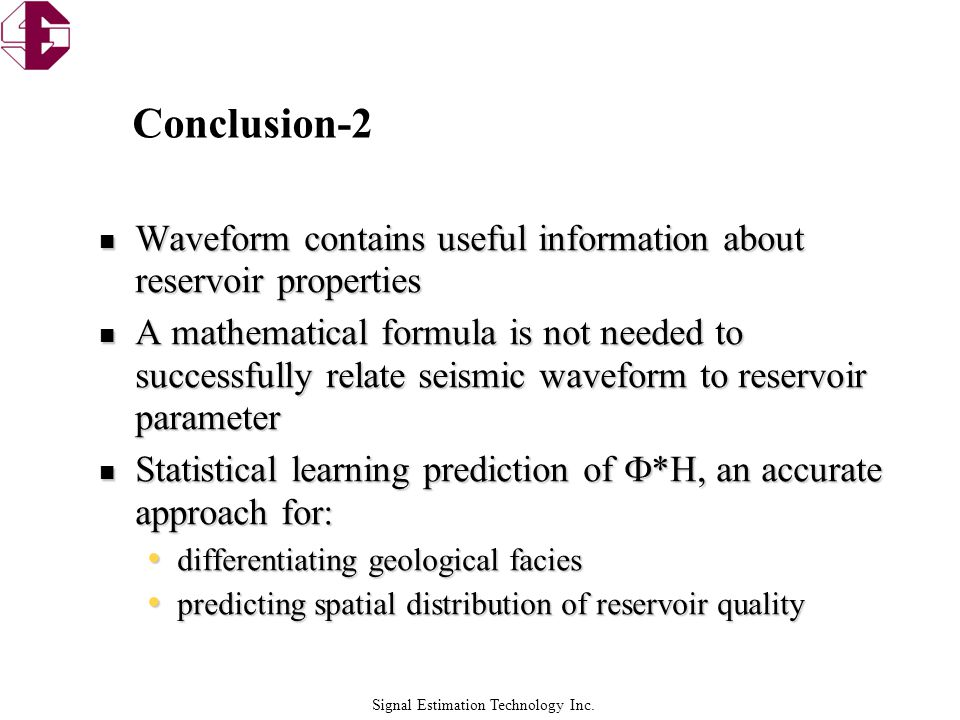 Conclusion-2 Waveform contains useful information about reservoir properties.