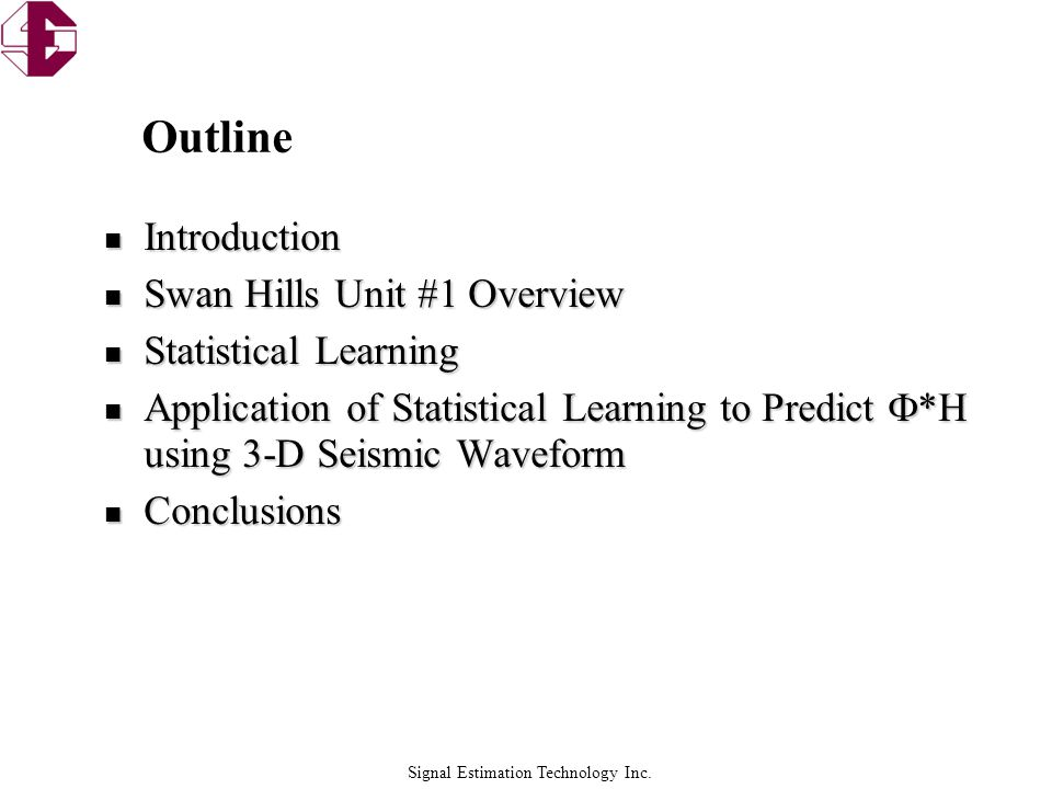 Outline Introduction Swan Hills Unit #1 Overview Statistical Learning