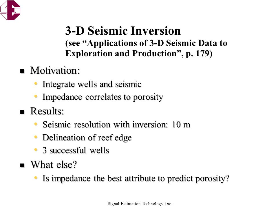3-D Seismic Inversion (see Applications of 3-D Seismic Data to Exploration and Production , p. 179)